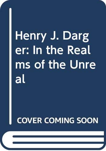9788886455060: Henry J. Darger: In the Realms of the Unreal