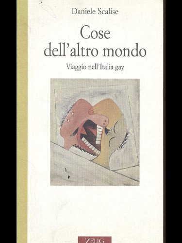 Cose dell'altro mondo. Viaggio nell'Italia gay: Scalise, Daniele