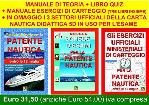 9788886472524: PATENTE NAUTICA ENTRO LE 12 MIGLIA DALLA COSTA - TEORIA + QUIZ + ESERCIZI DI CARTEGGIO come da programma Ministeriale