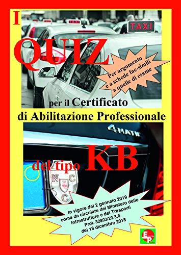 9788886472531: I quiz per il certificato professionale del tipo KB. Per argomento e a schede fac-simili a quelle di esame