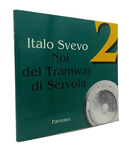 Noi del tramway di Servola: Svevo, Italo