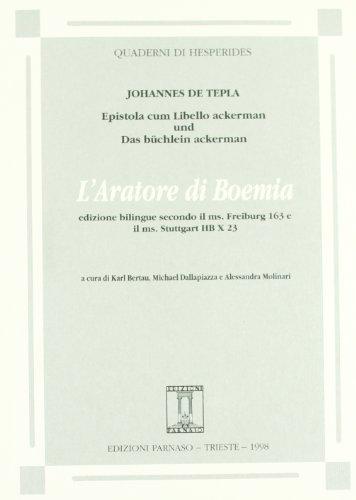 9788886474290: L'aratore di Boemia. Epistola cum Libello ackerman und Das büchlein ackerman secondo il ms. Freiburg 163 e il ms. Stutgart HB X 23. Ediz. bilingue