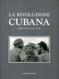 La rivoluzione cubana.: Gonzales, Ricardo E Álvarez Tabío, Pedro