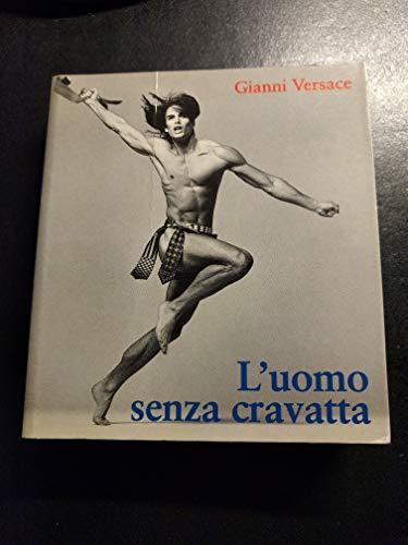 L'uomo Senza Cravatta (9788886482219) by Gianni Versace
