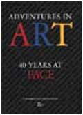 Adventures in Art: 40 Years at Pace: Glimcher, Mildred (Editor) with recollections by Arne Glimcher...