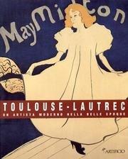 Toulouse Lautrec un artista moderno nella Belle: Catalogo della Mostra: