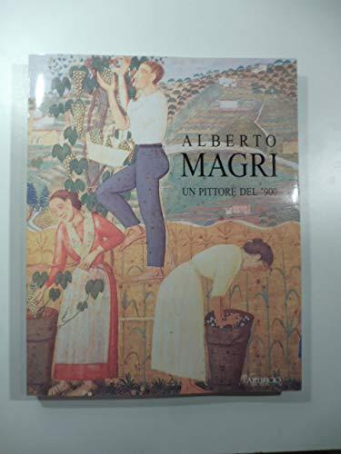 Alberto Magri. Un pittore del '900.: Catalogo della Mostra: