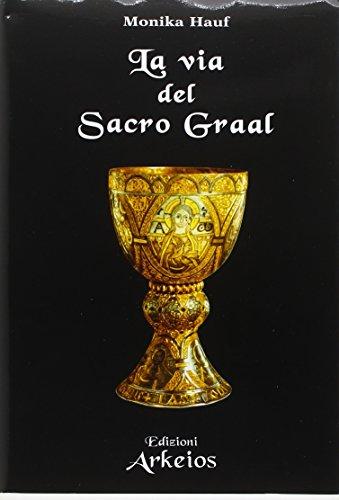 La via del Sacro Graal (Paperback): Monika Hauf