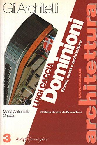 Luigi Caccia Dominioni: Fiussi, spazi, e architettura (Gli architetti, Universale di Architettura 3) (Italian Edition) (8886498047) by Maria Antonietta Crippa