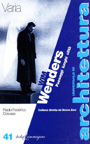 9788886498494: Wim Wenders: Paesaggi, luoghi, citta (Universale di architettura) (Italian Edition)
