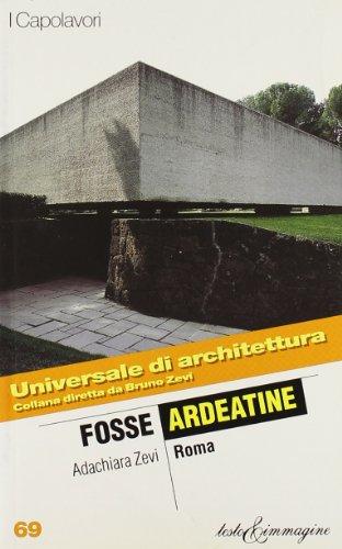 Fosse ardeatine, Roma (Universale di architettura) (Italian Edition) (9788886498876) by Adachiara Zevi