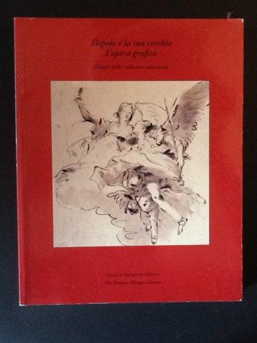 Tiepolo e la sua cerchia: L'opera grafica: Aikema, Bernard