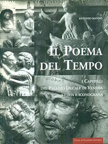 9788886502863: Il poema del tempo. I capitelli del Palazzo Ducale di Venezia. Storia e iconografia (I grandi libri)