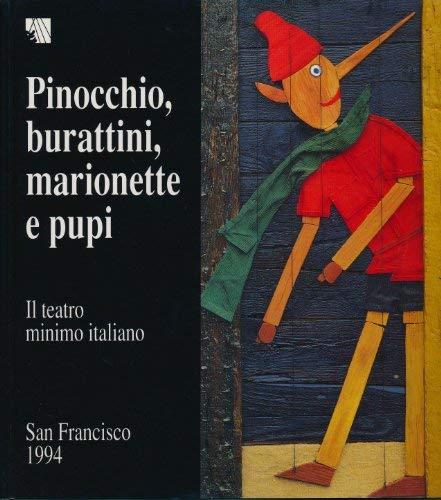 Il Teatro Minimo Italiano: Pinocchio, Burattini, Marionette: Bruno Poieri