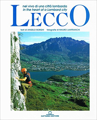 Lecco. In the heart of a Lombard: Angelo Borghi; Mauro
