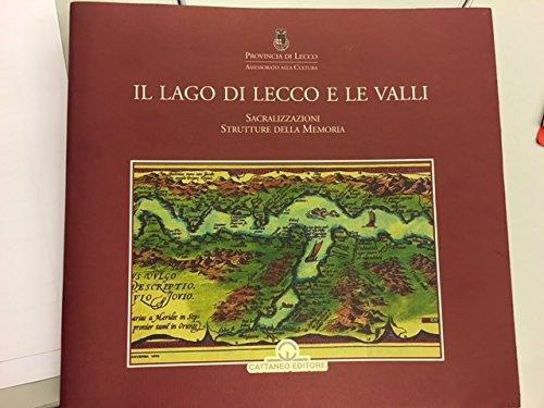 Il Lago di Lecco e le Valli: Borghi, Angelo