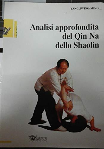9788886533256: Analisi approfondita del chin na dello shaolin (Arti marziali)