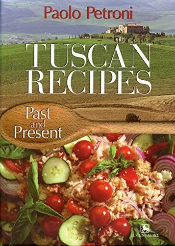 9788886540339: Tuscan Recipes: Past and Present