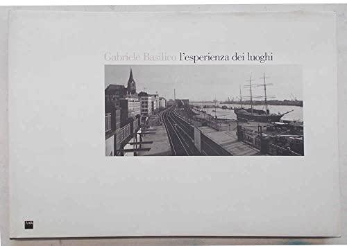 L'esperienza dei luoghi. Fotografie (1978-1993): Gabriele Basilico