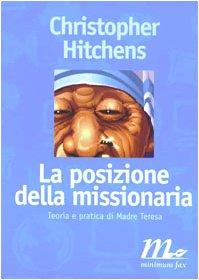 9788886568364: La posizione della missionaria. Teoria e pratica di madre Teresa (Filigrana)