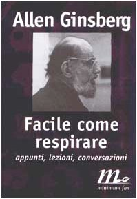 Facile come respirare. Appunti, lezioni, conversazioni (9788886568593) by Allen Ginsberg