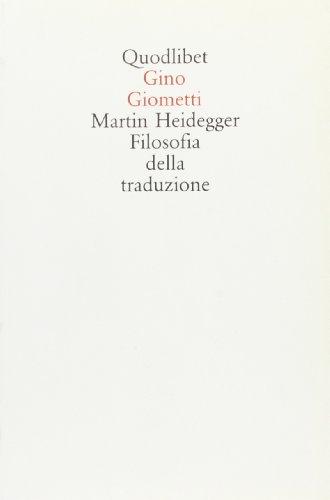 9788886570008: Martin Heidegger, filosofia della traduzione (Quodlibet) (Italian Edition)