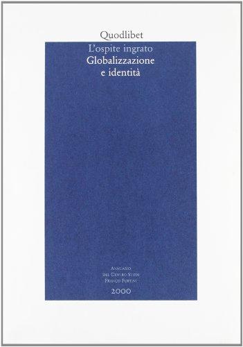 L'ospite ingrato: Globalizzazione e identita (Italian Edition)