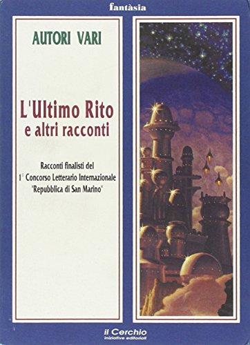 L'ultimo rito e altri racconti.: Andrea Montalbò
