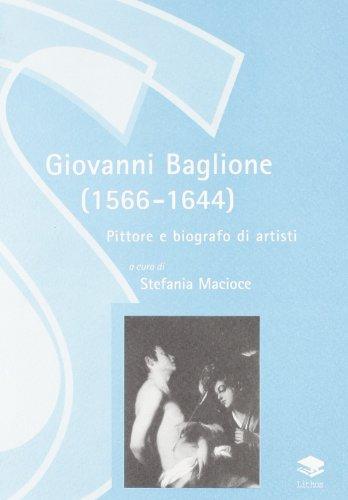 9788886584647: Giovanni Baglione (1566-1644). Pittore e biografo di artisti