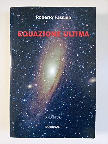 9788886615464: Equazione ultima (I narratori di Amadeus)