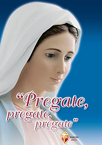 9788886616003: Pregate, pregate, pregate! Raccolta di preghiere
