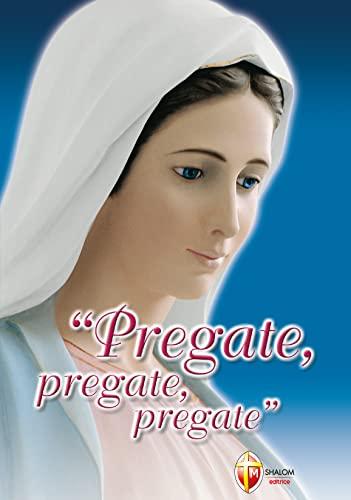 9788886616010: Pregate, pregate, pregate! Raccolta di preghiere