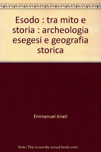 9788886621106: Esodo: Tra mito e storia : archeologia, esegesi e geografia storica (Studi camuni)