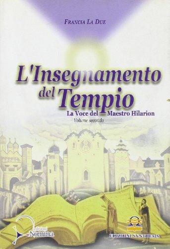 L'Insegnamento del Tempio. La voce del Maestro Hilarion. Vol.II.: La Due,Francia.