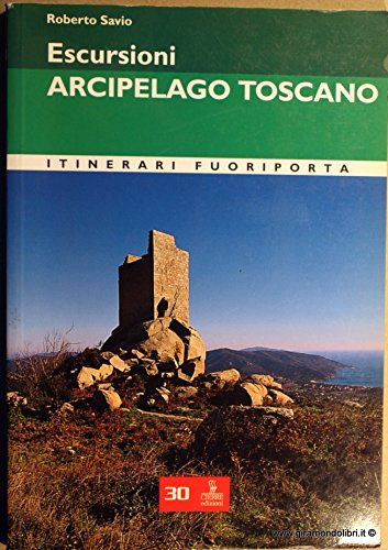 Escursioni. Arcipelago toscano: Savio, Roberto