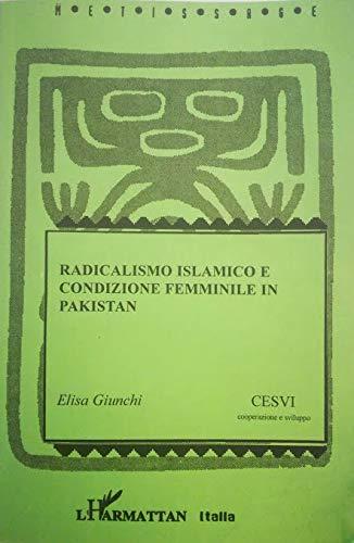 9788886664950: Radicalismo islamico e condizione femminile in Pakistan