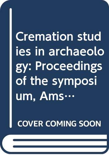 9788886688246: Cremation studies in archaeology: Proceedings of the symposium, Amsterdam, 26-27 October 1995