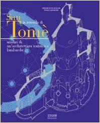 9788886711180: La rotonda di San Tome: Analisi di un'architettura romanica lombarda (Italian Edition)