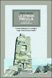9788886711906: La strada Priula e la via Mercatorum