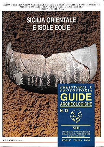 Sicilia orientale ed Isole Eolie (Guide archeologiche