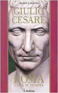 9788886713344: Giulio Cesare vol. 1 - Roma città in vendita