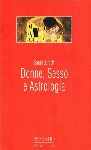 Donne, sesso e astrologia.: Bartlett, Sarah