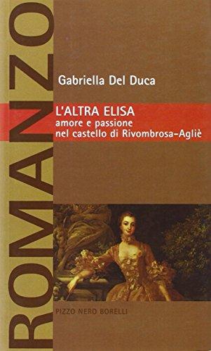 9788886721554: L'altra Elisa. Amore e passione nel castello di Rivombrosa-Agliè (Pizzo nero. Black lace)