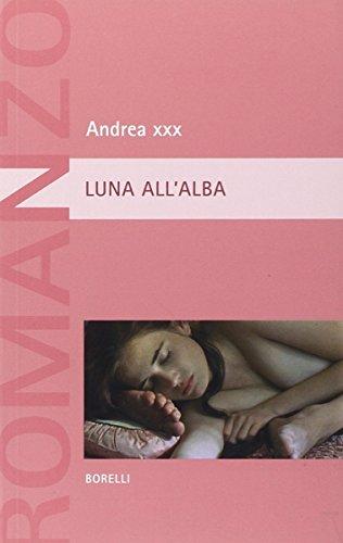 Luna all alba (Paperback): Andrea XXX