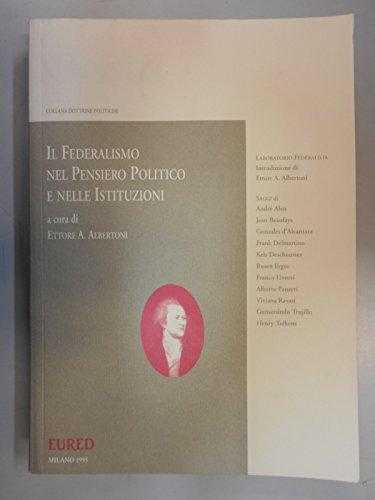 9788886733007: Il federalismo nel pensiero politico e nelle istituzioni