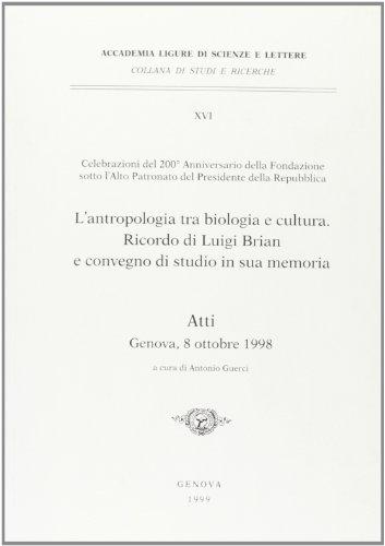 L'Antropologia tra biologia e cultura. Ricordo di Luigi Brian e convegno di studio in sua ...