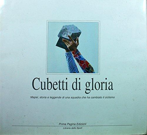 9788886753630: Petits cubes de gloire, 1993 - 2002, Mapei, histoire d'une équipe qui a changé le cyclisme