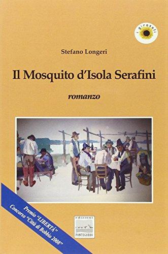 Il mosquito d'isola Serafini.: Longeri, Stefano
