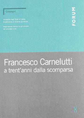 9788886756129: Francesco Carnelutti a trent'anni dalla scomparsa