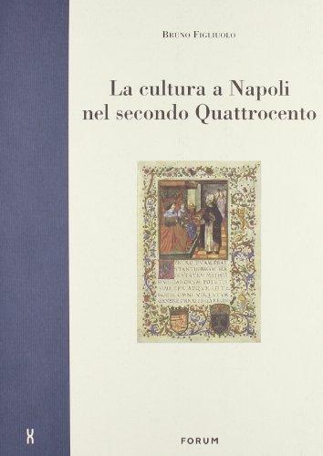 La cultura a Napoli nel secondo Quattrocento. Ritratti di protagonisti.: Figliuolo,B.